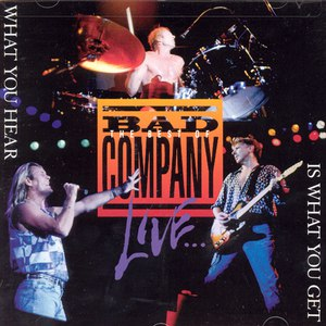 Bad Company альбом The Best of Bad Company Live...What You Hear Is What You Get