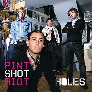 Pint Shot Riot альбом Holes