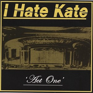 I Hate Kate альбом Act One