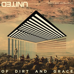 Hillsong United альбом Of Dirt and Grace (Live From the Land)
