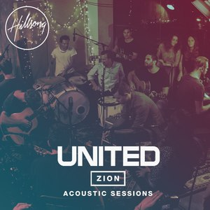 Hillsong United альбом Zion Acoustic Sessions (Live)