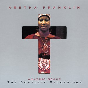 Aretha Franklin альбом Amazing Grace: The Complete Recordings