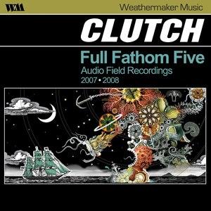 Clutch альбом Full Fathom Five