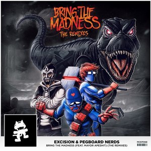 Excision альбом Bring the Madness (The Remixes)
