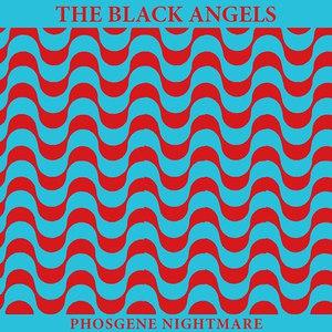 The Black Angels альбом Phosgene Nightmare