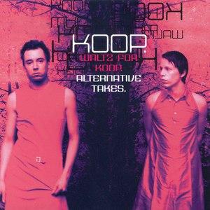 Koop альбом Waltz for Koop: Alternative Takes