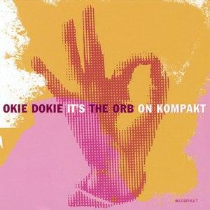 The Orb альбом Okie Dokie It's The Orb on Kompakt