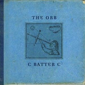 The Orb альбом C BATTER C