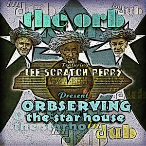 The Orb альбом Orbserving the Star House in Dub