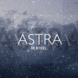 The Retuses альбом ASTRA