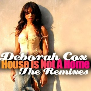 deborah cox альбом House Is Not A Home - The Remixes