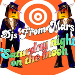 Djs From Mars альбом Saturday Night On The Moon
