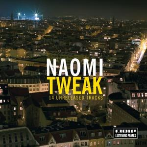 Naomi альбом Tweak