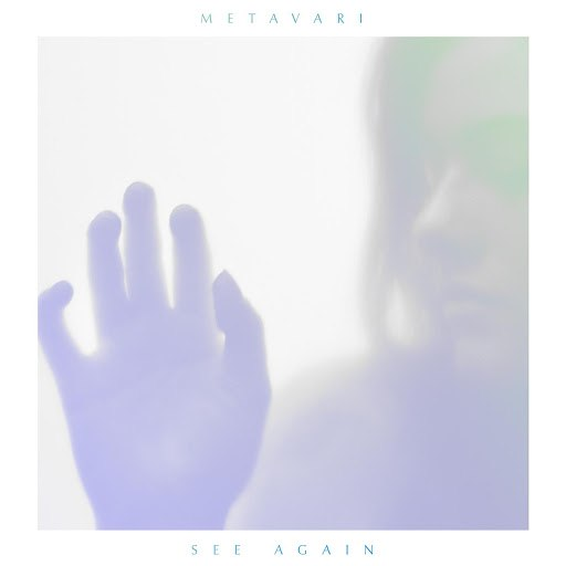 Metavari альбом See Again