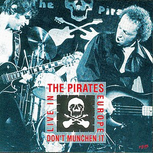 The Pirates альбом Don't Munchen It! - Live In Europe 78