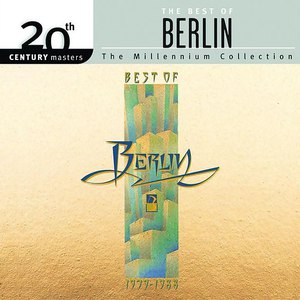 Berlin альбом 20th Century Masters - The Millennium Collection: The Best of Berlin 1979-1988