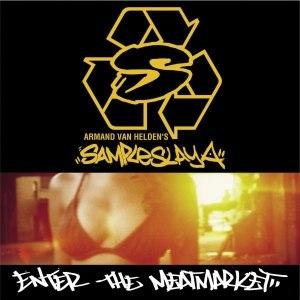 Armand Van Helden альбом Sampleslaya: Enter the Meatmarket