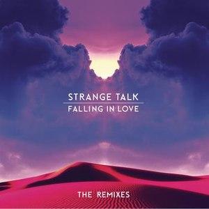 Strange Talk альбом Falling In Love - The Remixes