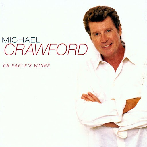 Michael Crawford альбом On Eagle's Wings