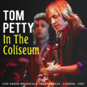 Tom Petty альбом In the Coliseum (Live)