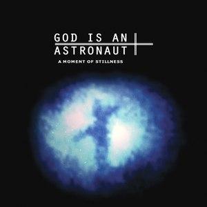 God Is An Astronaut альбом A Moment Of Stillness
