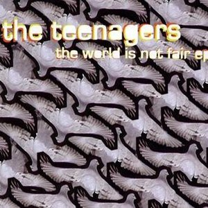 The Teenagers альбом The World Is Not Fair EP