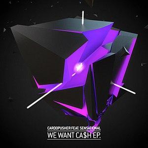 Cardopusher альбом We Want Ca$h EP