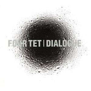 Four Tet альбом Dialogue