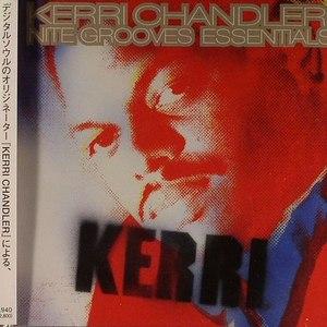 Kerri Chandler альбом Nite Grooves Essentials