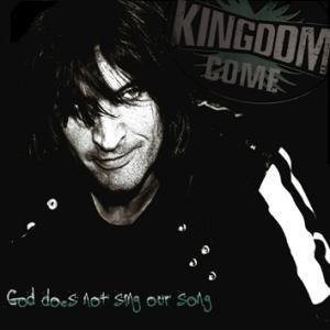 Kingdom Come альбом God Does Not Sing Our Song