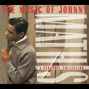Johnny Mathis альбом The Music Of Johnny Mathis: A Personal Collection
