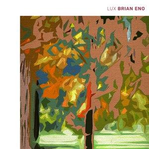 Brian Eno альбом Lux