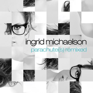 Ingrid Michaelson альбом Parachute(s) Remixed
