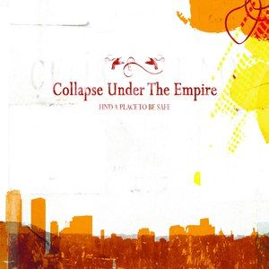 Collapse Under The Empire альбом Find a Place to Be Safe