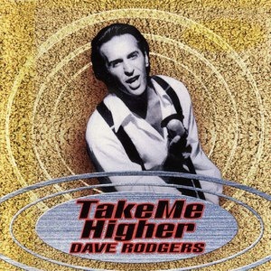 Dave Rodgers альбом Take Me Higher