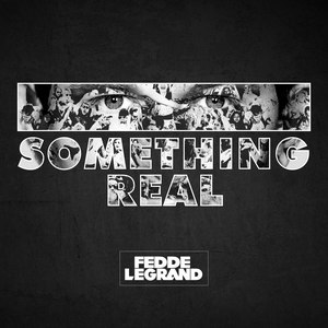 Fedde Le Grand альбом Something Real