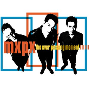 MxPx альбом The Ever Passing Moment