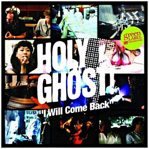 Holy Ghost! альбом I Will Come Back