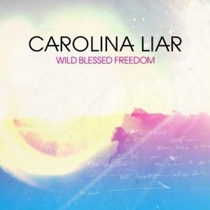 Carolina Liar альбом Wild Blessed Freedom