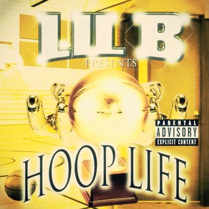 Lil B альбом Hoop Life