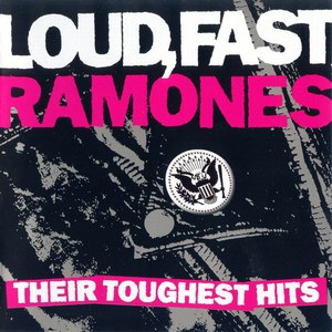 Ramones альбом Loud, Fast, Ramones: Their Toughest Hits