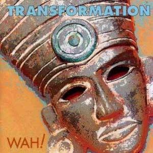 Wah! альбом Transformation