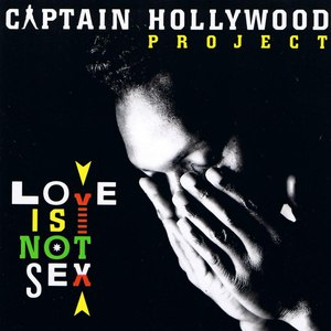 Captain Hollywood Project альбом Love Is Not Sex