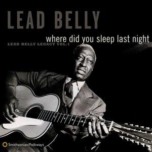 Leadbelly альбом Where Did You Sleep Last Night: Lead Belly Legacy, Vol. 1
