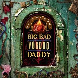 Big Bad Voodoo Daddy альбом Save My Soul