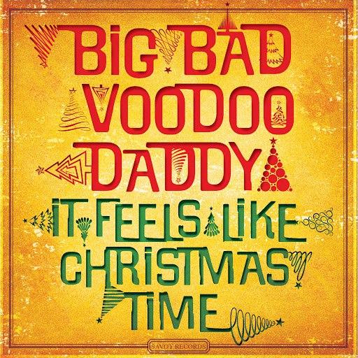 Big Bad Voodoo Daddy альбом It Feels Like Christmas Time