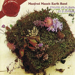 Manfred Mann's Earth Band альбом The Good Earth