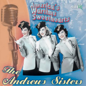 The Andrews Sisters альбом America's Wartime Sweethearts