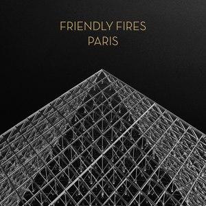 Friendly Fires альбом Paris - EP