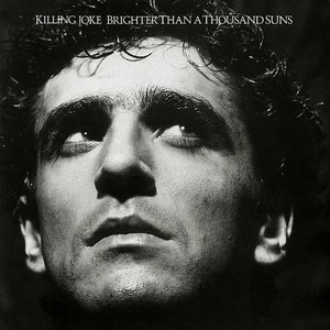 Killing Joke альбом Brighter Than A Thousand Suns (Restored Mixes Version)